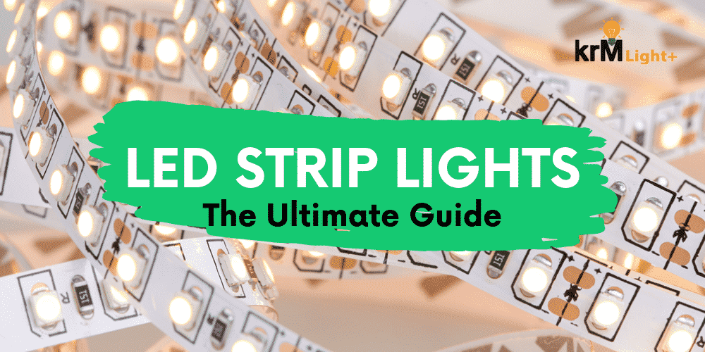 The Ultimate Guide on LED Strip Lights | KRM Light+